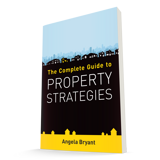 The Complete Guide to Property Strategies: the second book written by Angela Bryant