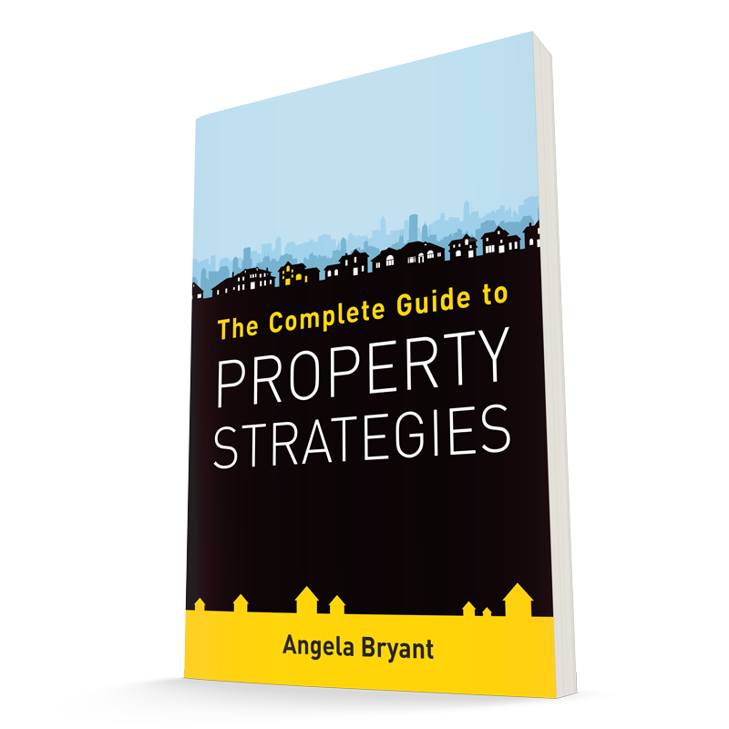 The Complete Guide to Property Strategies: a book by Angela Bryant